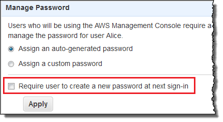 Screenshot of ensuring that the user is required to reset her password the next time she signs in to AWS
